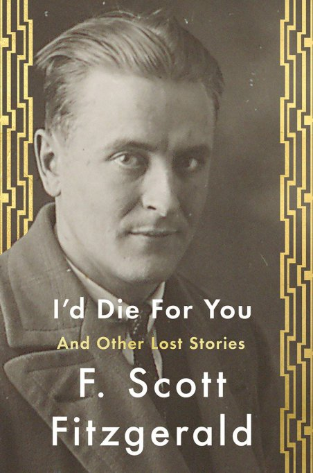 I'd Die for You and Other Lost Stories by F. Scott Fitzgerald