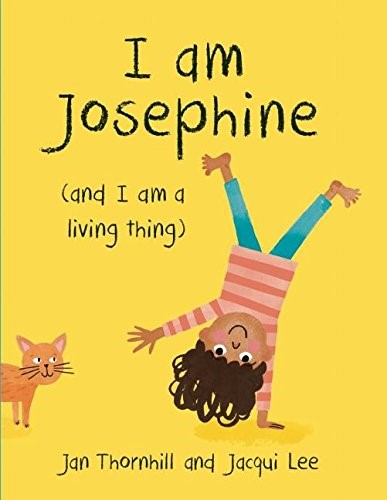 'I Am Josephine (and I Am a Living Thing)'