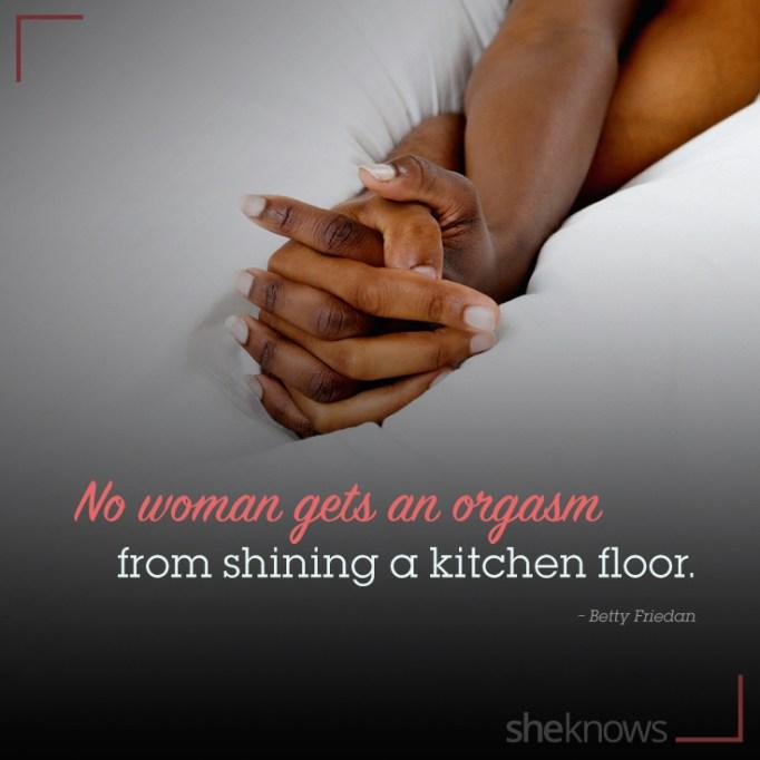 Betty Friedan quote