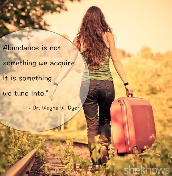 Dr. Wayne Dyer abundance quote