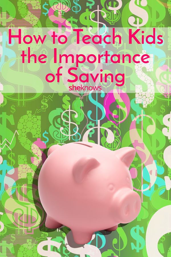 How to teach kids the importance of saving