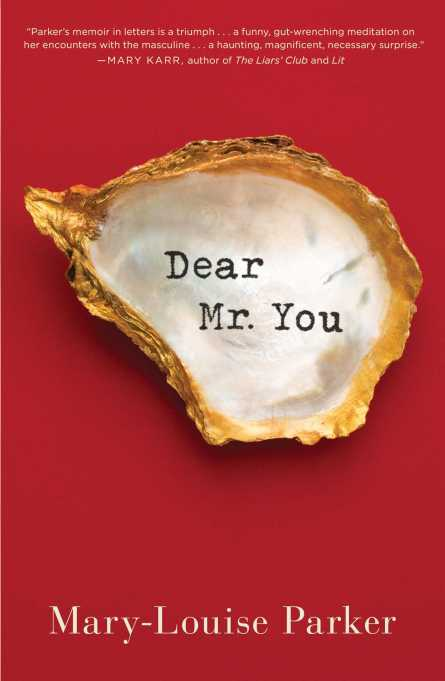 Dear Mr. You by Mary-Louise Parker