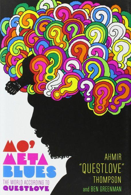 Mo' Meta Blues: The World According to Questlove by Ahmir 'Questlove' Thompson