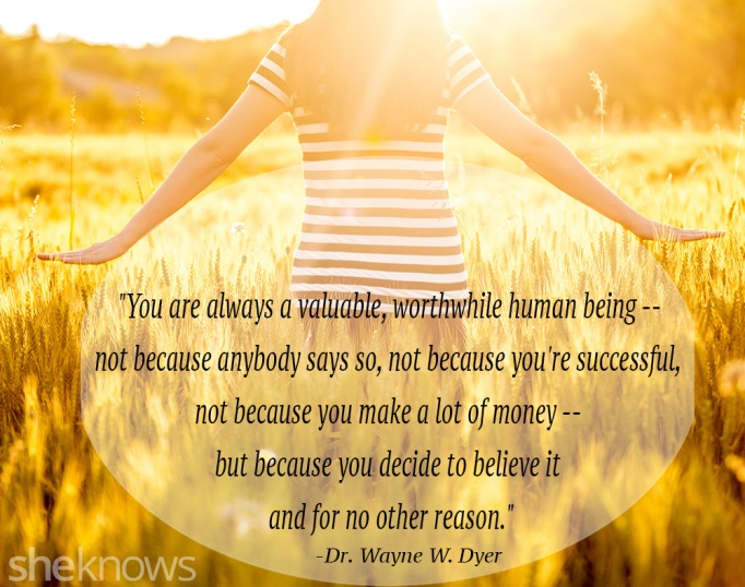 Dr. Wayne Dyer valuable human quote