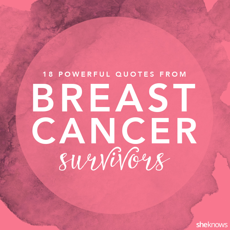 In Honor Of Breast Cancer Awareness Month Here Are Some Moving Gorgeous Breast Cancer Quotes