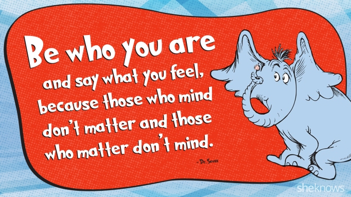 Dr. Seuss - Be who you are