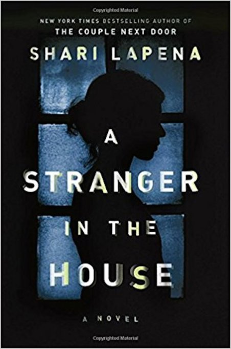 Hottest books to read Fall 2017: 'A Stranger in the House' by Shari Lapena