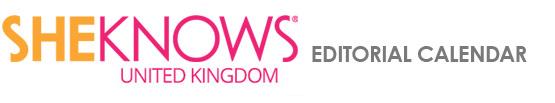 SheKnows UK Editorial Calendar 2013