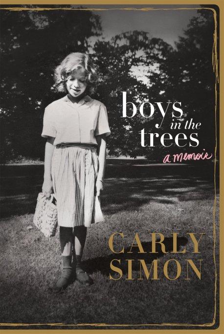 'Boys In The Trees: A Memoir' by Carly Simon