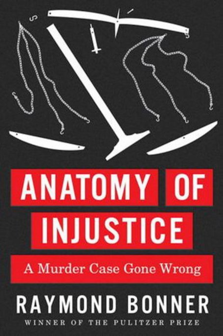 'Anatomy of Injustice' by Raymond Bonner cover