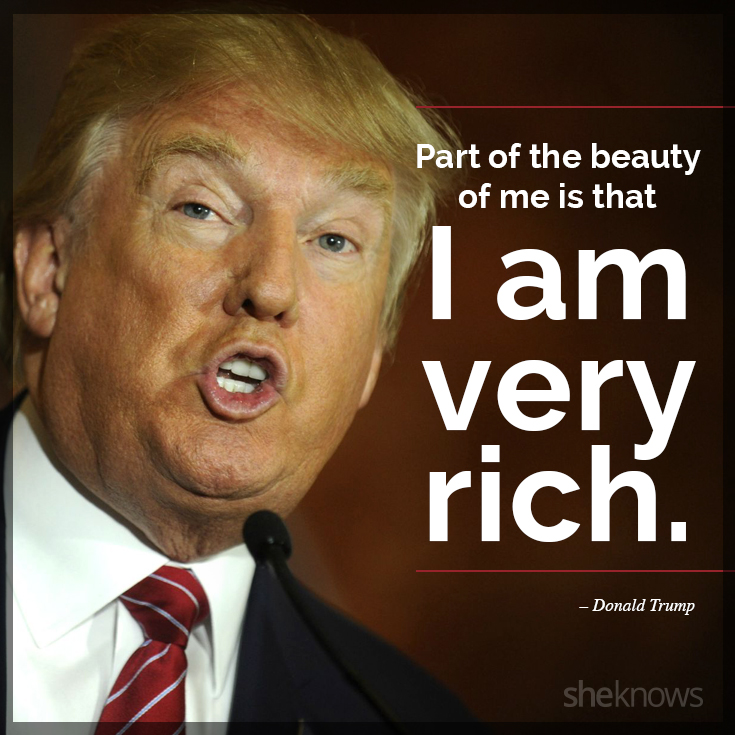 60 Donald Trump Quotes That Are Completely Ridiculous SheKnows Fascinating Donald Trump Quotes