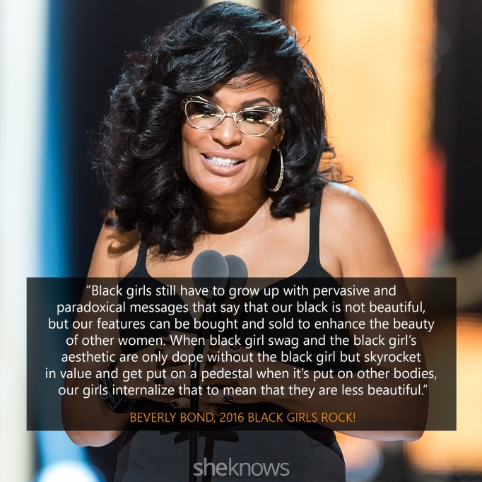 Beverly Bond 2016 Black Girls Rock quote