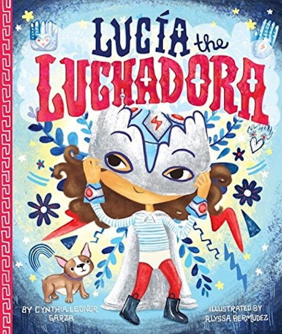 The Best Kids' Books for Baby Feminists: Lucia the Luchadora