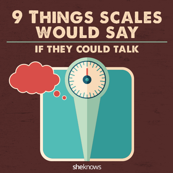 Humorous things scales should say