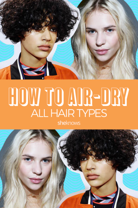 Pin it! 10 Expert-Approved Tricks for Air-Drying Every Hair Type