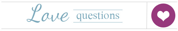 Love questions answered