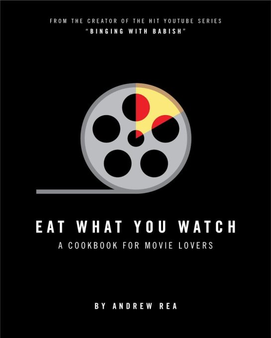 'Eat What You Watch: A Cookbook for Movie Lovers'