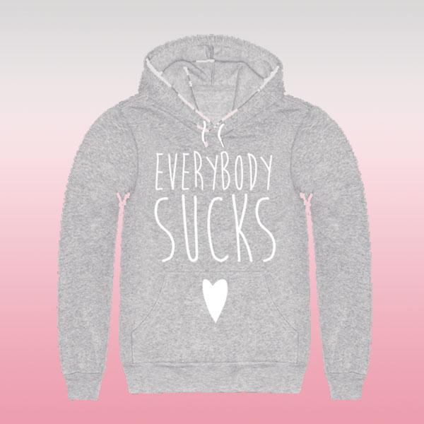'Everybody sucks' hoodie