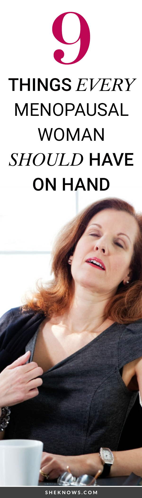 9 Things Every Menopausal Woman Should Definitely Have on Hand
