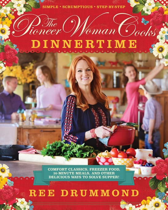 The Pioneer Woman Cooks: Dinnertime Ree Drummond