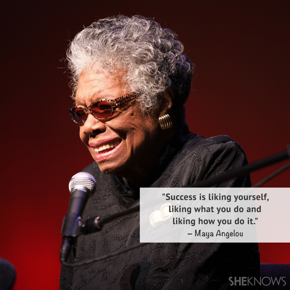 Success is liking yourself, liking what you do and liking how you do it