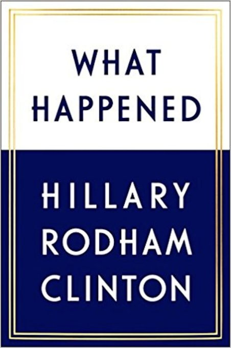 Hottest books to read Fall 2017: 'What Happened' by Hillary Rodham Clinton