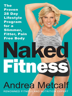 Naked Fitness: The Proven 28 Day Lifestyle Program for a Slimmer, Fitter, Pain Free Body