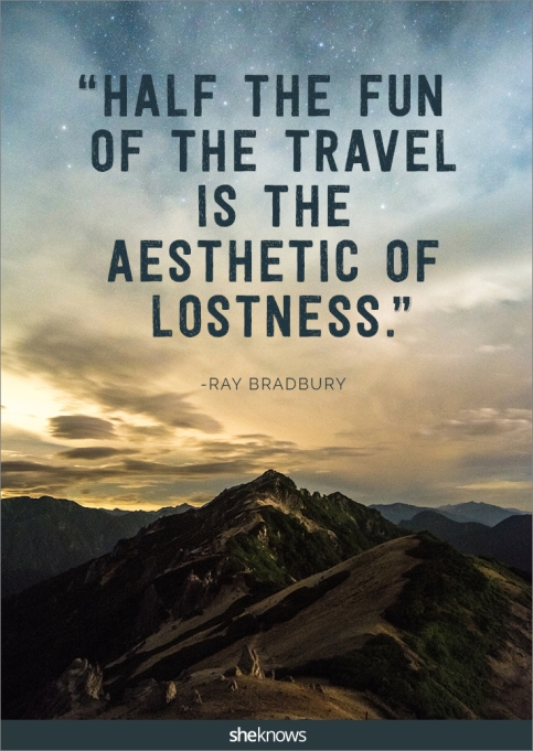 A travel quote by Ray Bradbury