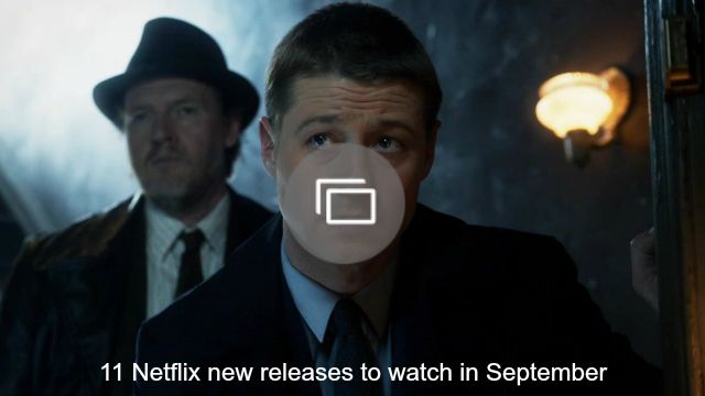 11 Netflix new releases to watch in September