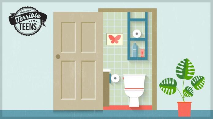 Terrible Teens: I leave the bathroom