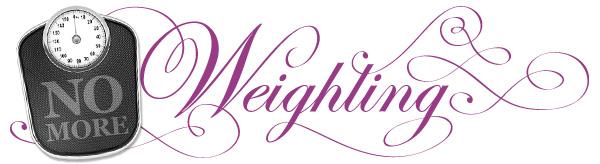 No more weighting