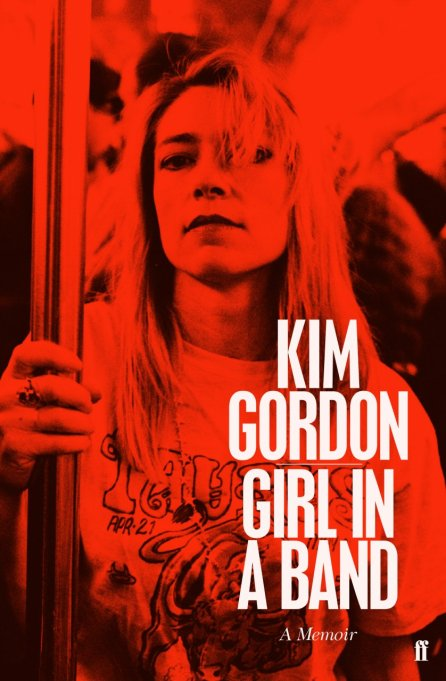 'Girl in a Band: A Memoir' Kim Gordon