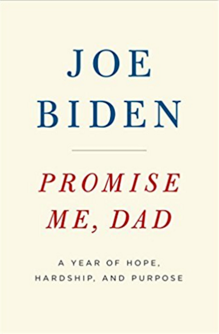 Celebrity Books You Need to Read: 'Promise Me, Dad: A Year of Hope, Hardship, and Purpose' by Joe Biden