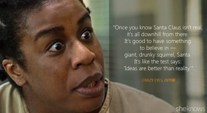 Quotes by Crazy Eyes