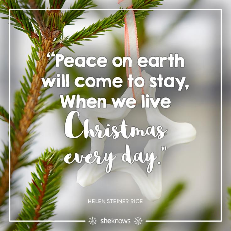 Peace Christmas Quotes.Christmas Quotes Loaded With Holiday Cheer Sheknows