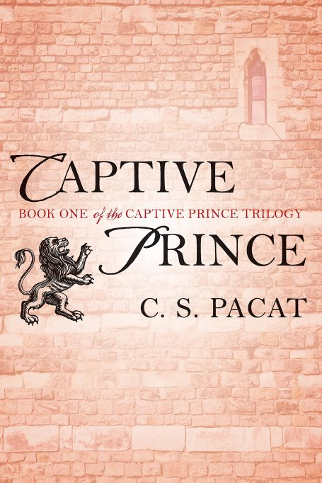 The Captive Prince by C. S. Pacat