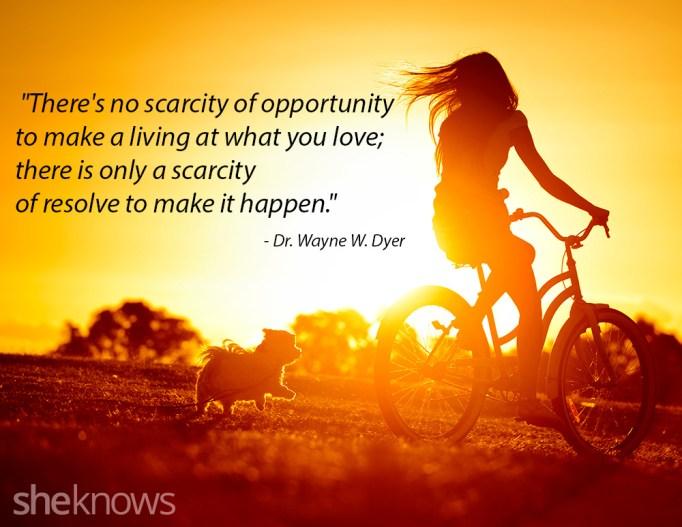 Dr. Wayne Dyer make it happen quote