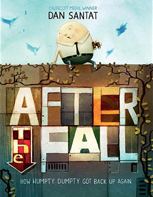 13 Children's Books for National Read A Book Day: After the Fall (How Humpty Dumpty Got Back Up Again)