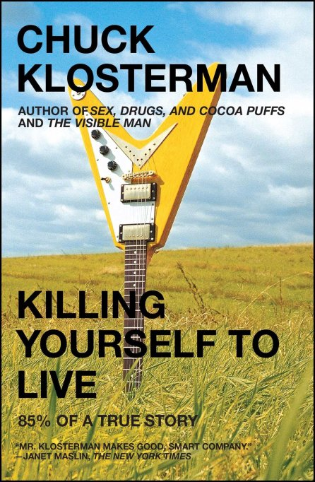 'Killing Yourself to Live' by Chuck Klosterman