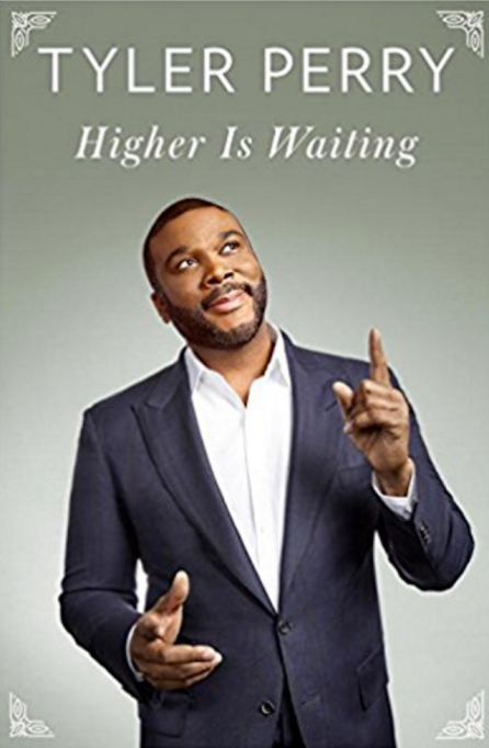 Celebrity Books You Need to Read: 'Higher Is Waiting' by Tyler Perry