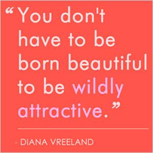 Quote Diana Vreeland - attractive   Sheknows.com