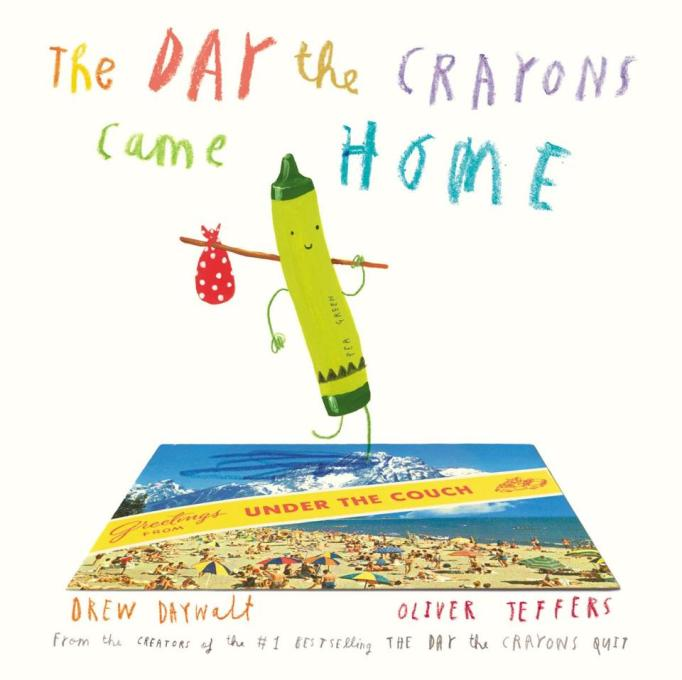 The Day the Crayons Came Home Drew Daywalk and Oliver Jeffers