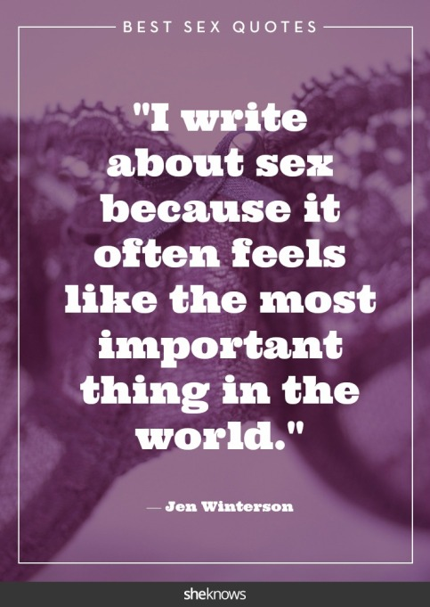 Steamy celebrity sex quotes: Jeanette Winterson