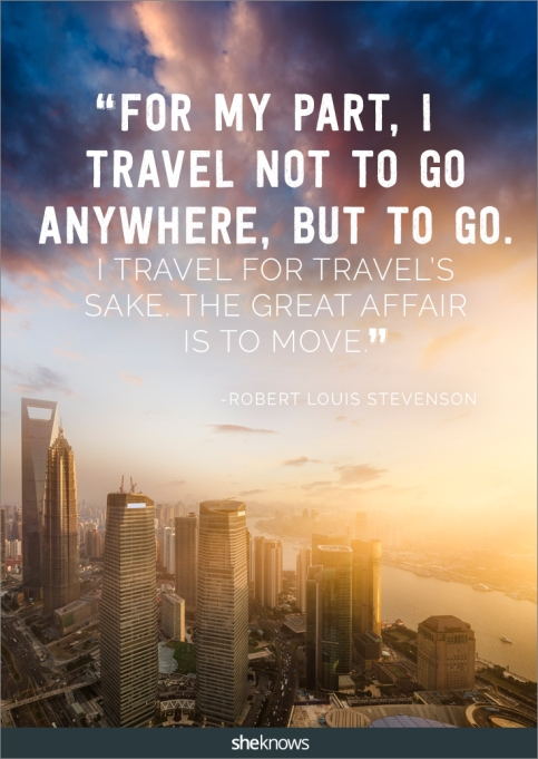 A travel quote by Robert Louis Stevenson