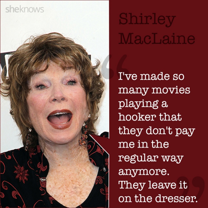 Shirley MacLaine quote
