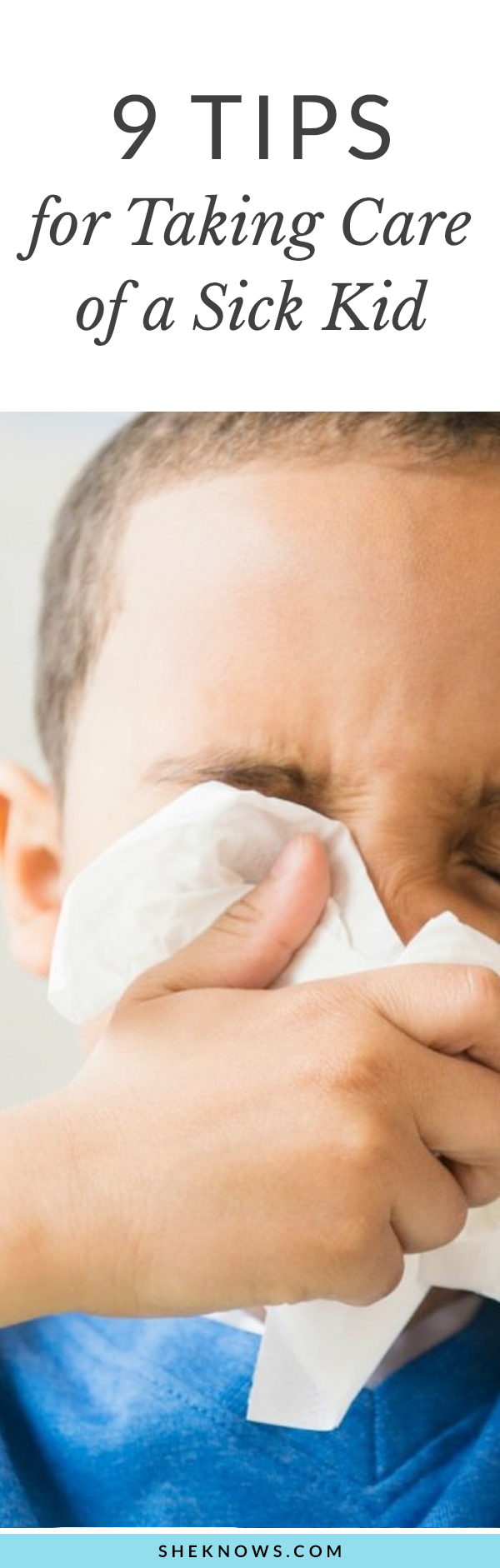 Pin it!: 9 Tips for Taking Care of a Sick Kid
