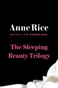 The Sleeping Beauty Trilogy by A.N. Roquelaure (Anne Rice)