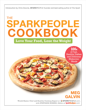 The SparkPeople Cookbook: Love Your Food, Lose the Weight