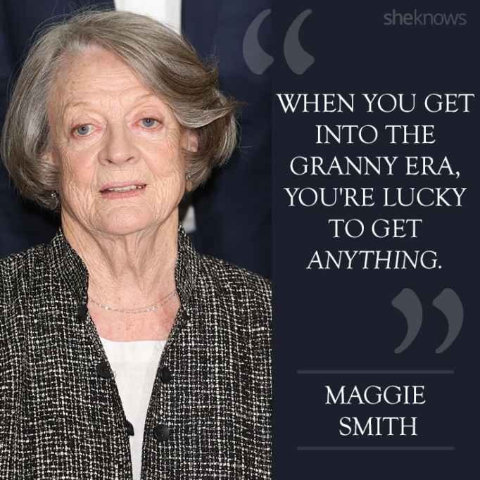 Maggie Smith quote