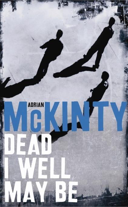 Dead I May Well Be book cover